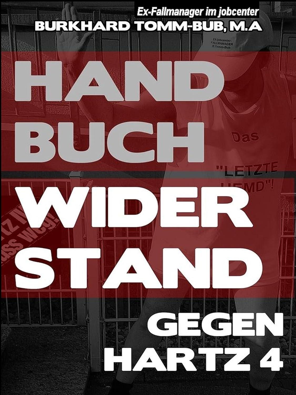 Handbuch Widerstand gegen Hartz 4 [Kindle Edition] von Burkhard Tomm-Bub M.A.