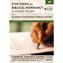 Five Views on Biblical Inerrancy, A Video Study: 28 Lessons on the Spectrum of Evangelical Positions