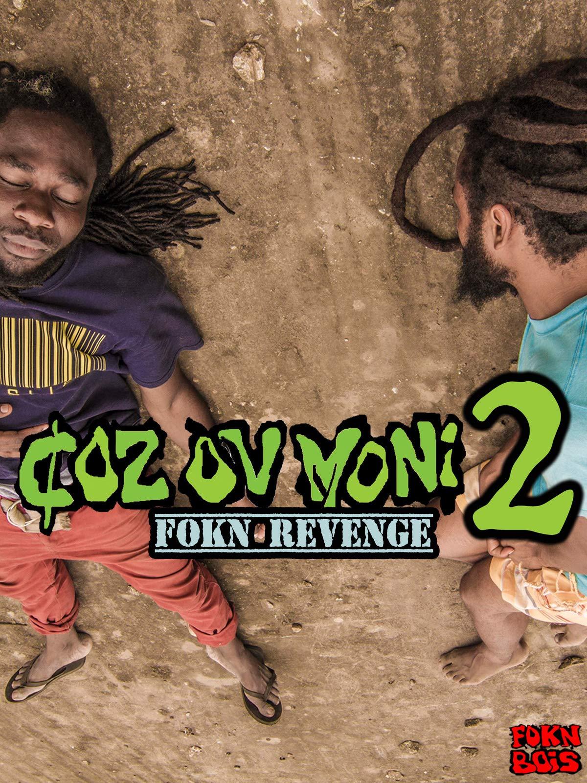 Coz Ov Moni 2 - FOKN Revenge on Amazon Prime Video UK