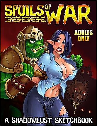 Spoils of War: a Shadowlust Sketchbook (Shadowlust Sketchbooks 1)