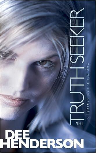 The Truth Seeker (O'Malley Book 3) written by Dee Henderson