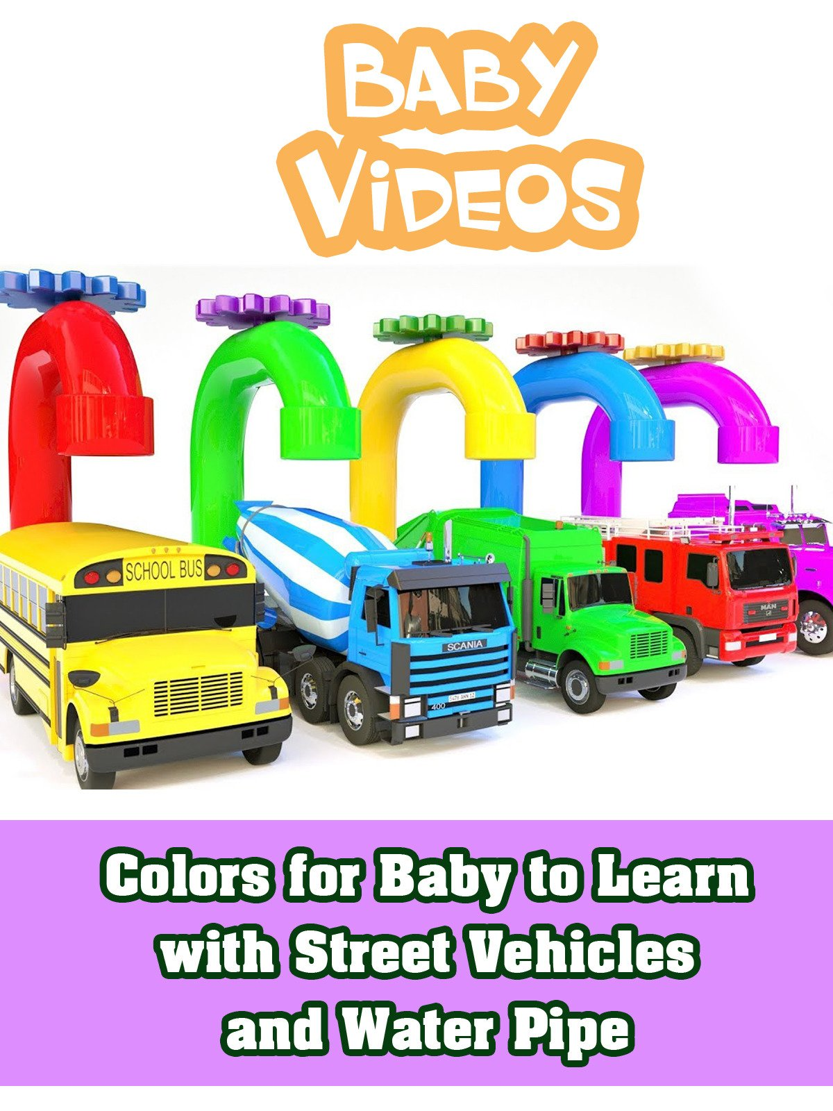 Colors for Baby to Learn with Street Vehicles and Water Pipe