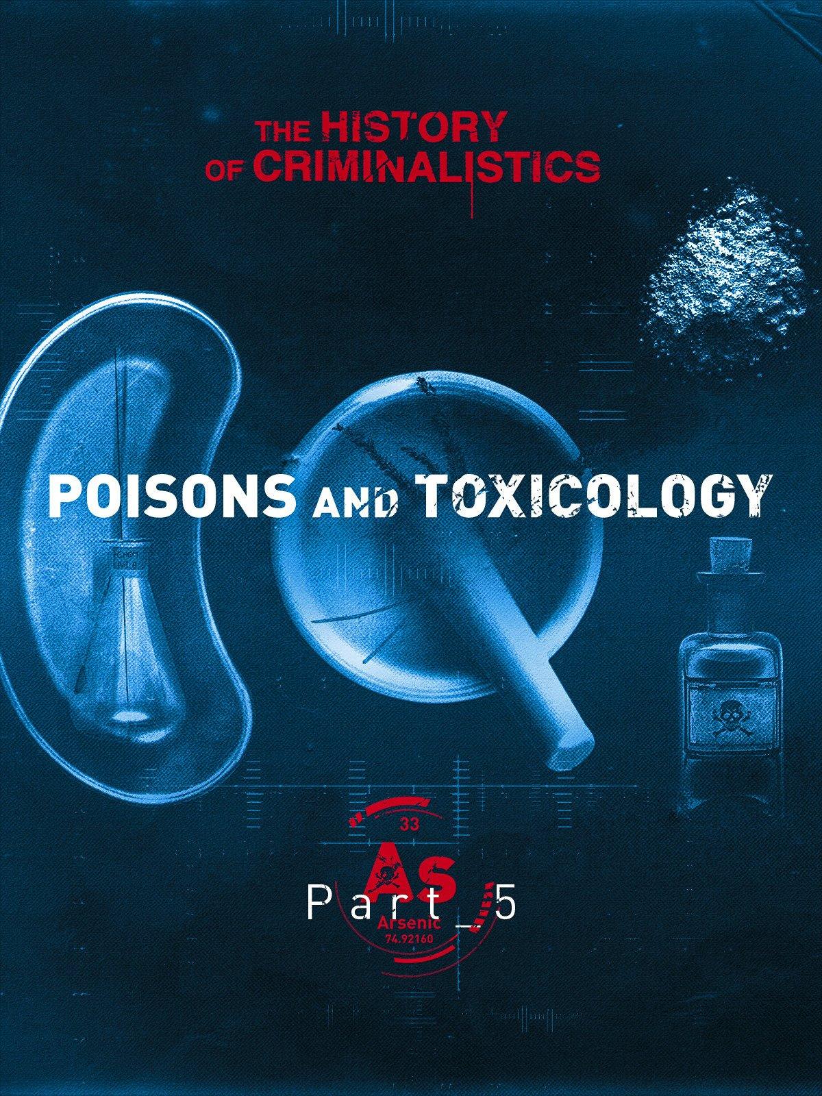The History of Criminalistics. Poisons and Toxicology on Amazon Prime Video UK