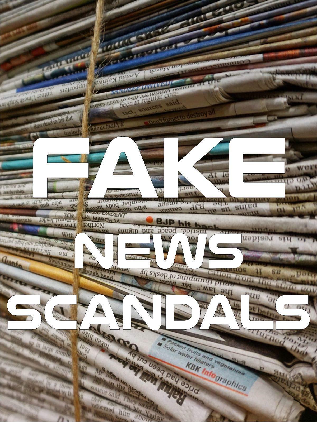 Fake News Scandals