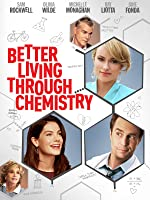 Better Living Through Chemistry [HD]