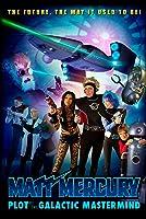 Matt Mercury - Plot of the Galactic Mastermind