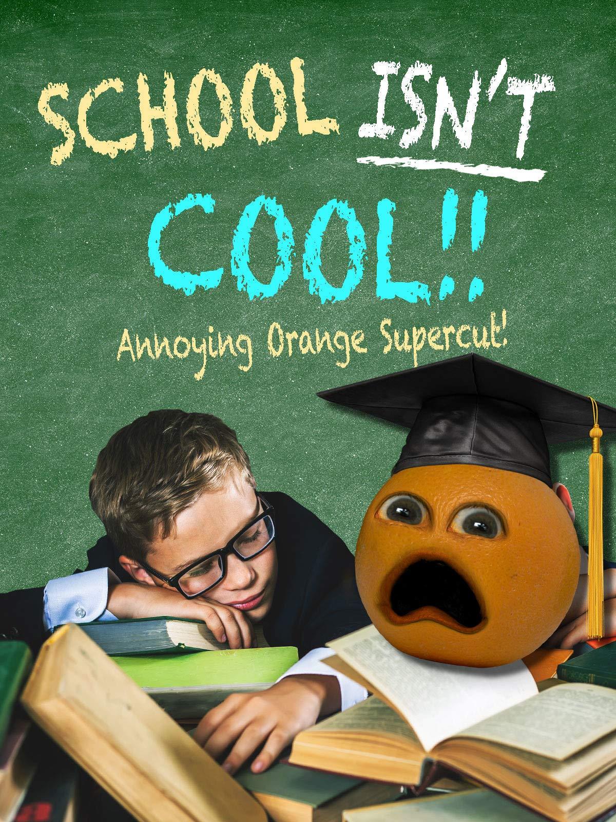 School Isn't Cool Supercut (Annoying Orange Supercut)
