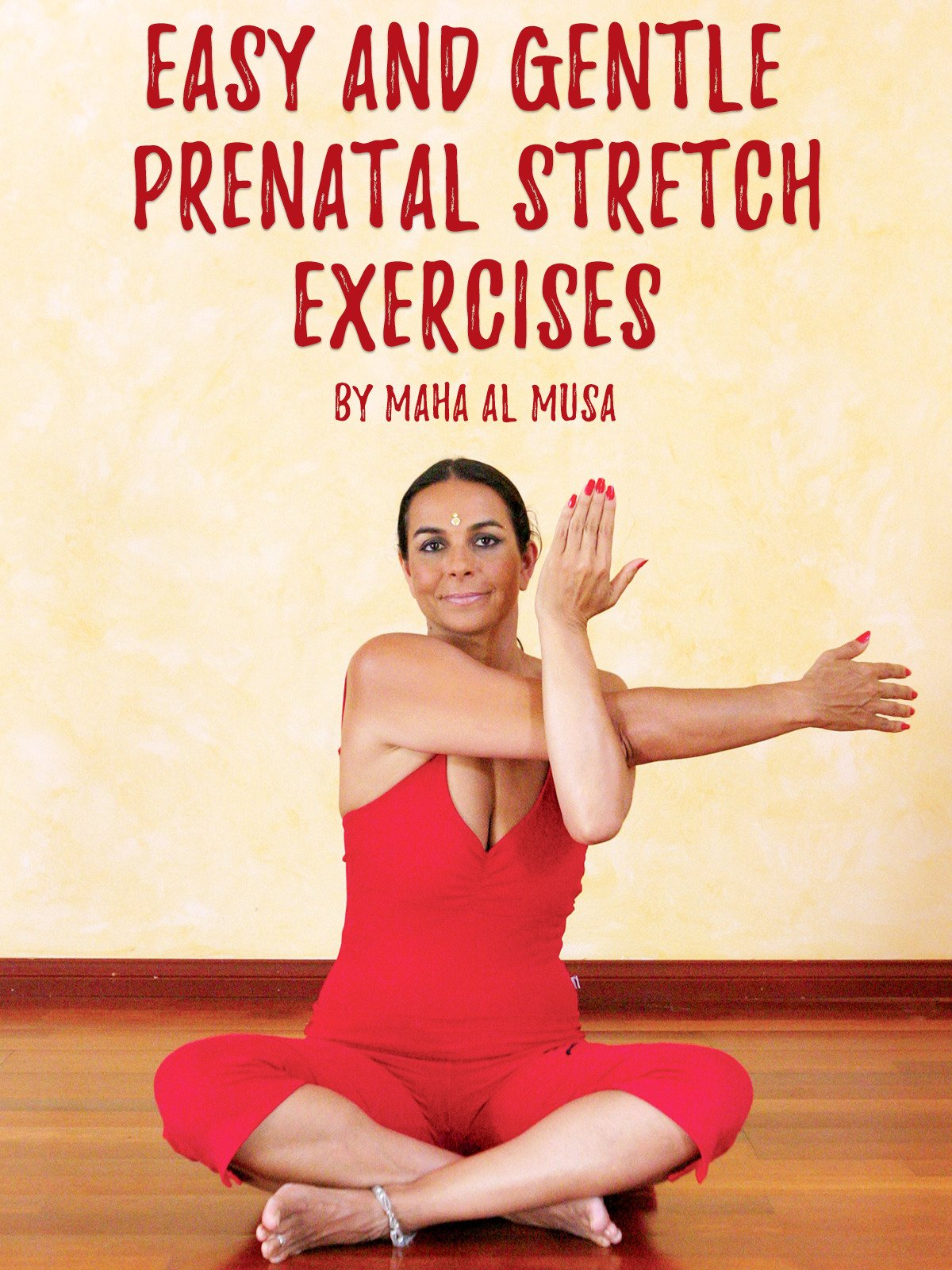 Easy and Gentle Prenatal Stretch Exercises by Maha Al Musa