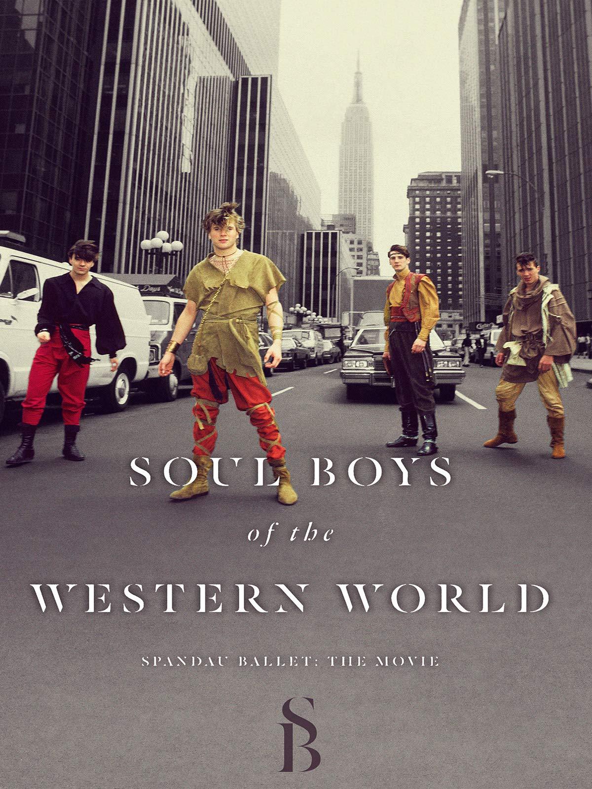 Soul Boys of the Western World: Spandau Ballet the Film