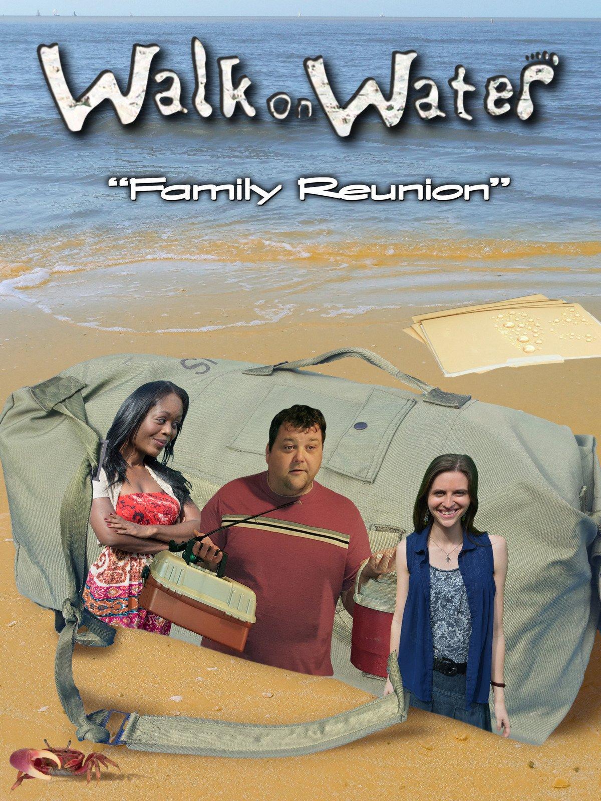 Walk on Water, Family Reunion on Amazon Prime Video UK