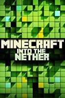 Minecraft: Into The Nether [HD]