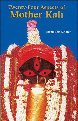 Twenty-Four Aspects of Mother Kali (Sword of the Goddess Book 1)