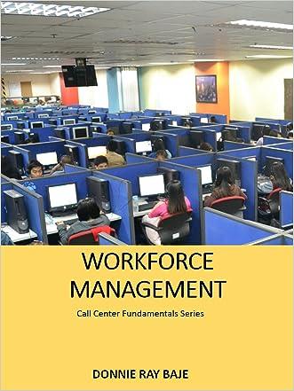 Call Center Workforce Management (Call Center Fundamentals Series Book 1)