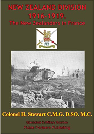 New Zealand Division 1916-1919. The New Zealanders In France [Illustrated Edition] (Official History Of New Zealand's Effort In The Great War Book 2)