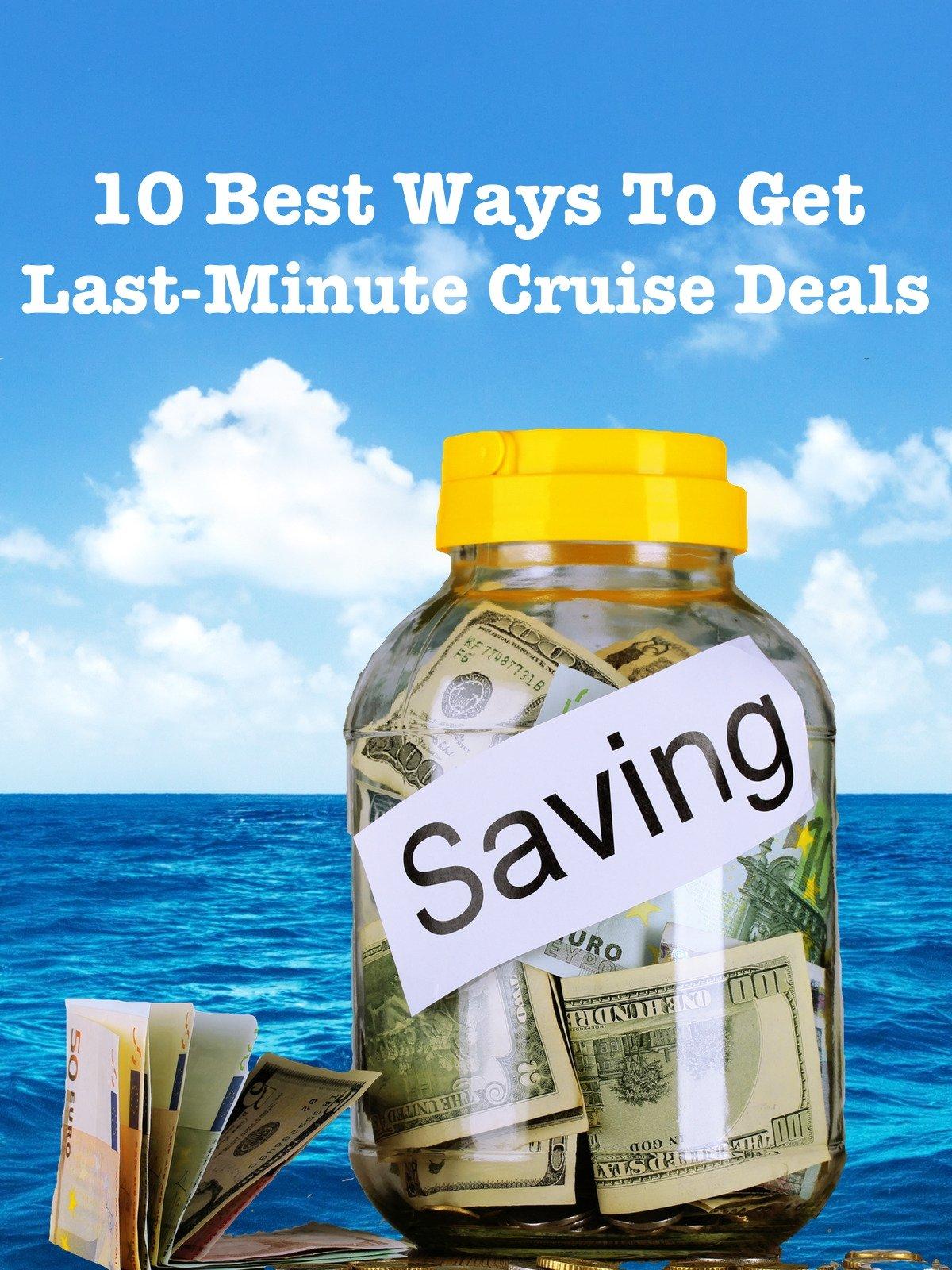 10 Best Ways To Get Last Minute Cruise Deals