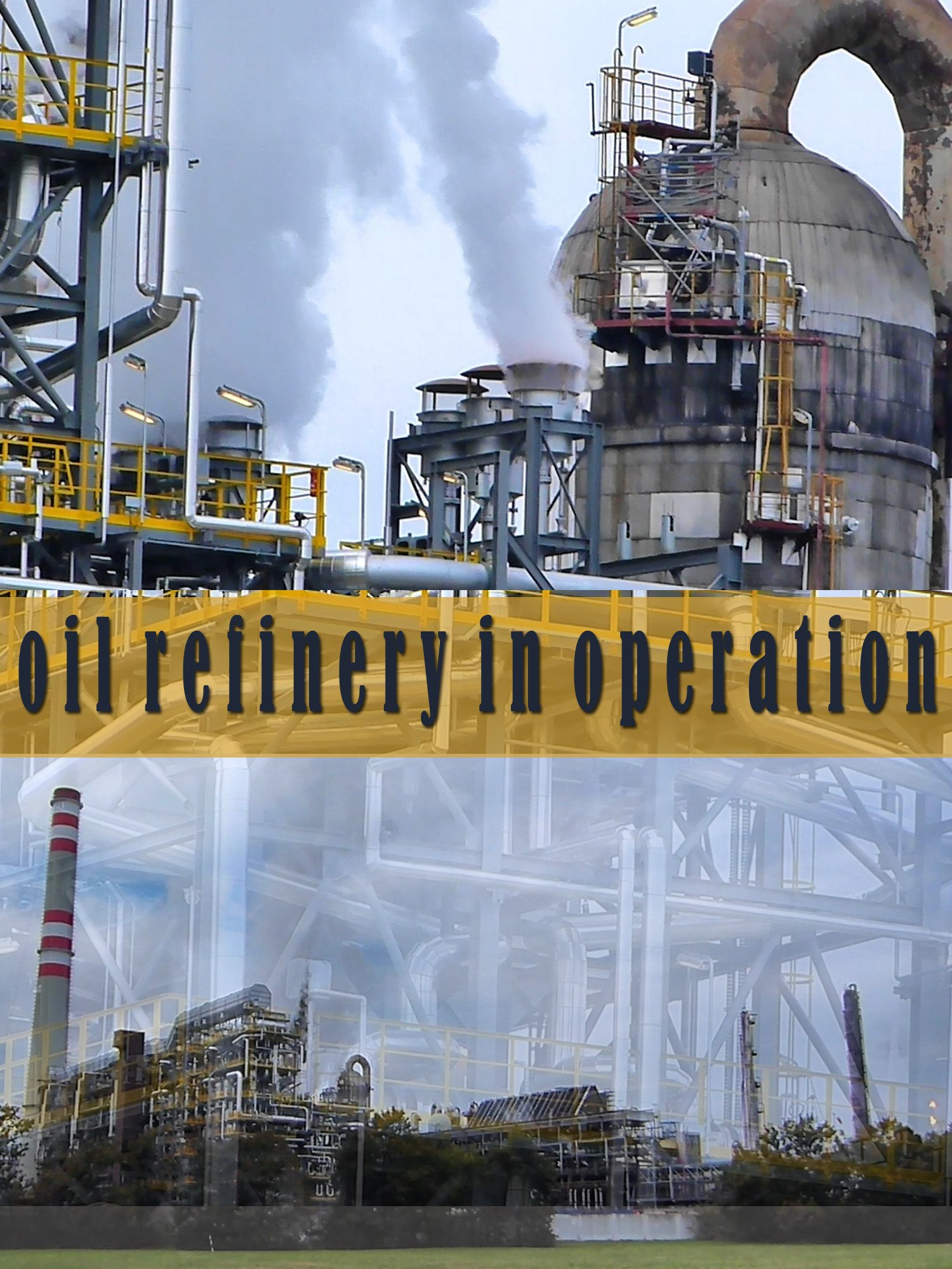 Oil Refinery in Operation on Amazon Prime Instant Video UK