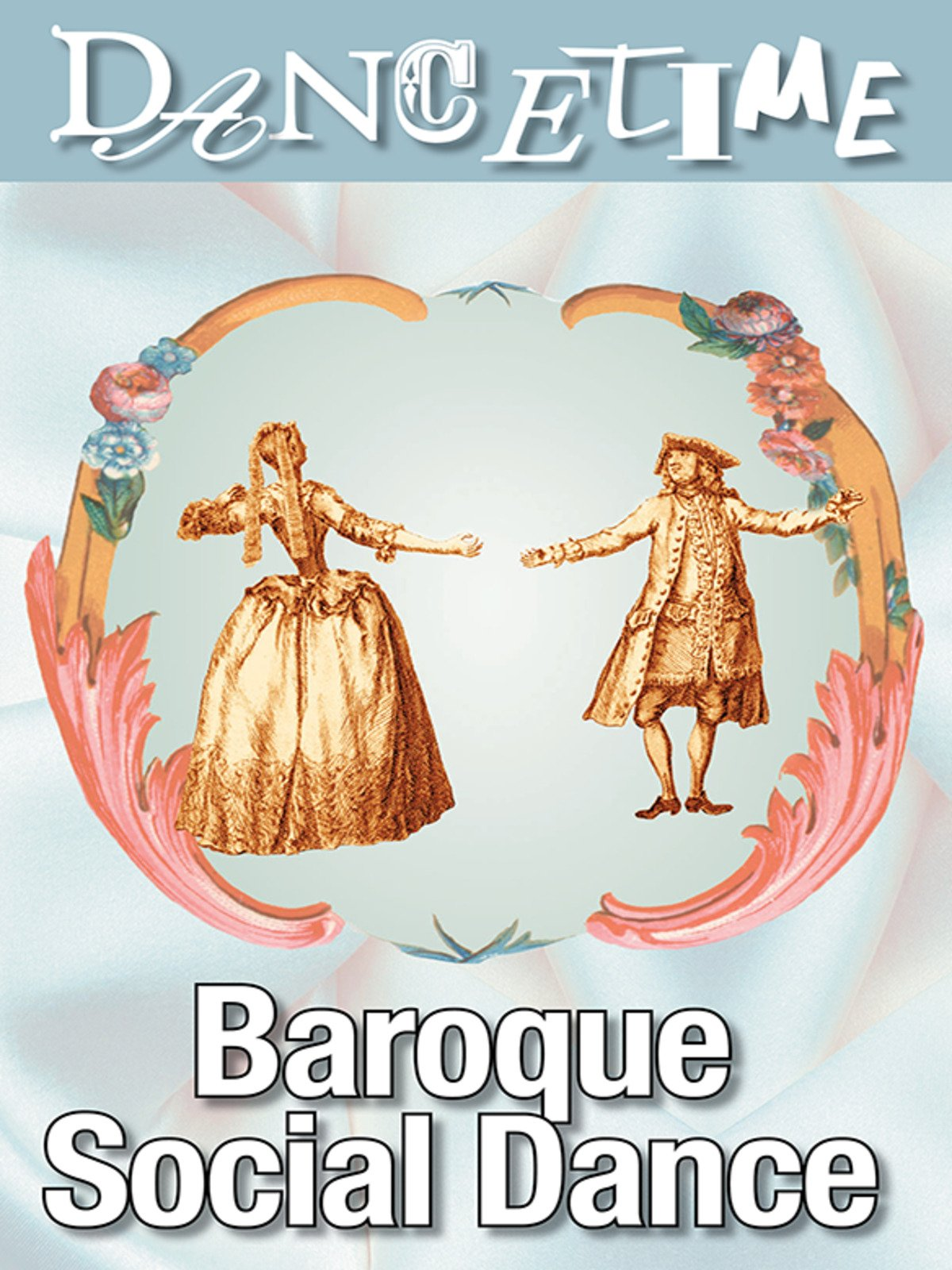 Dancetime: Baroque Social Dance