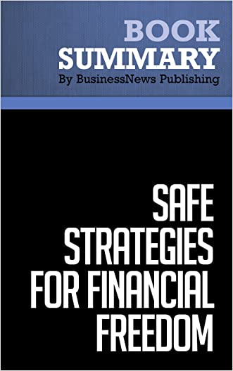 Summary : Safe Strategies for Financial Freedom - Van Tharp, D. Barton & Steve Sjuggerud: Becoming Financially Free in 4 Steps
