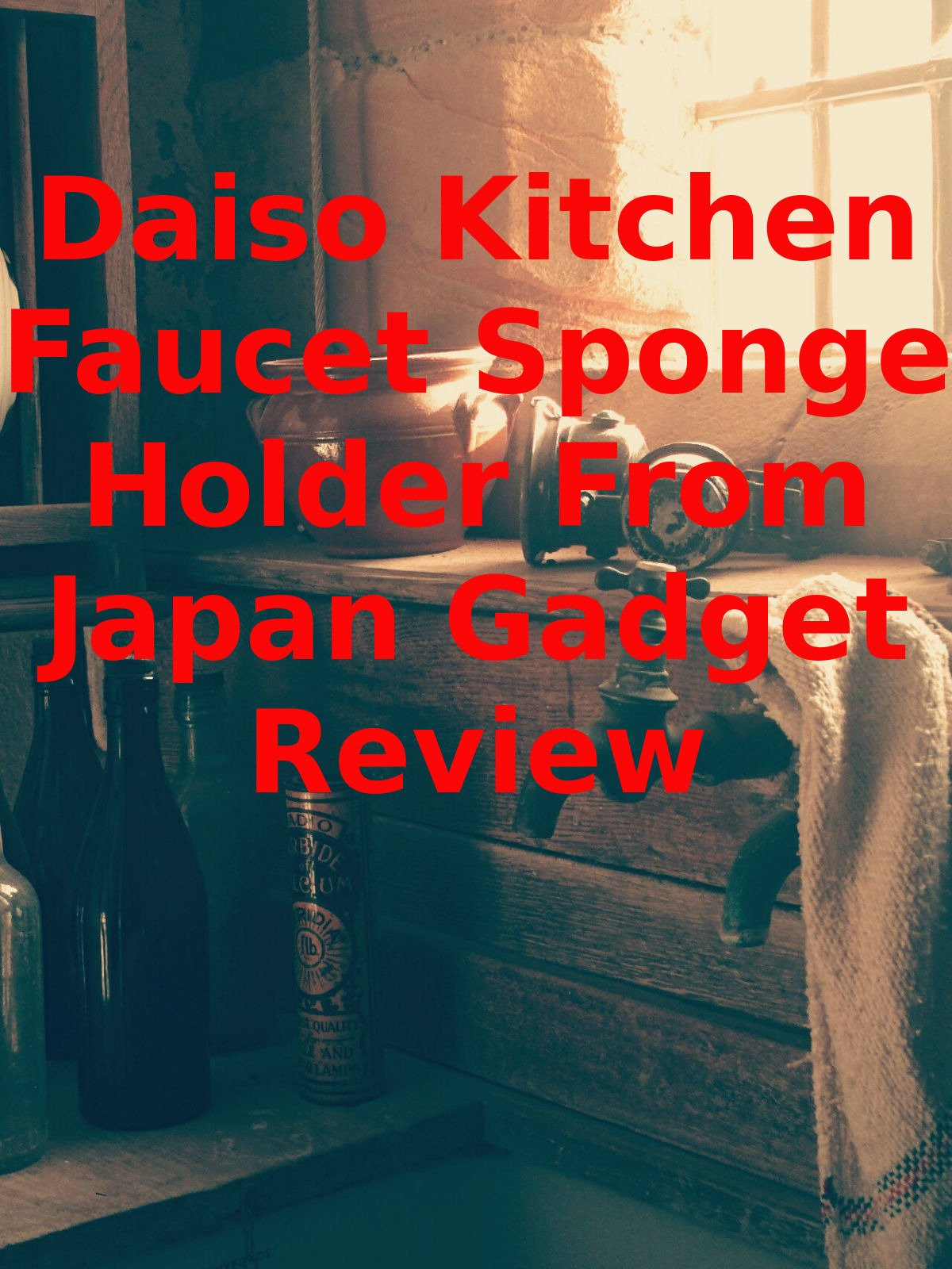 Review: Daiso Kitchen Faucet Sponge Holder From Japan Gadget Review