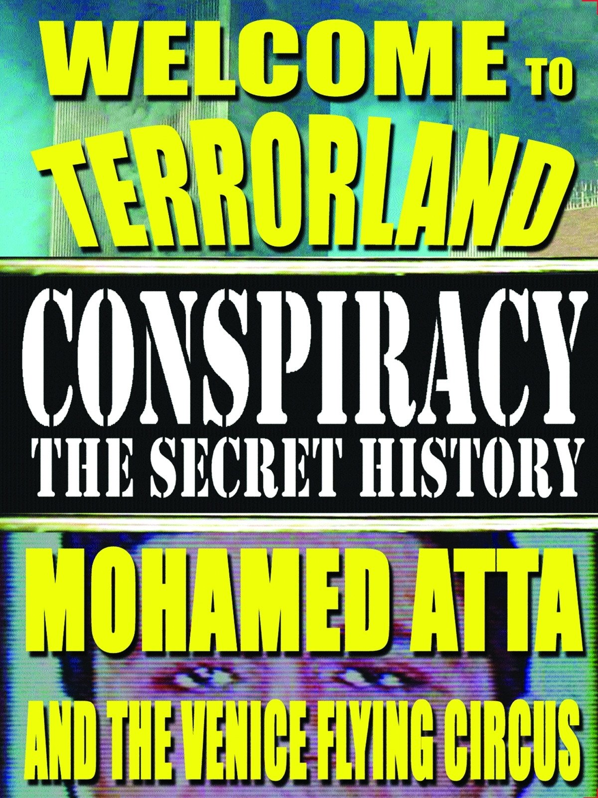 Conspiracy the Secret History: Welcome To Terrorland