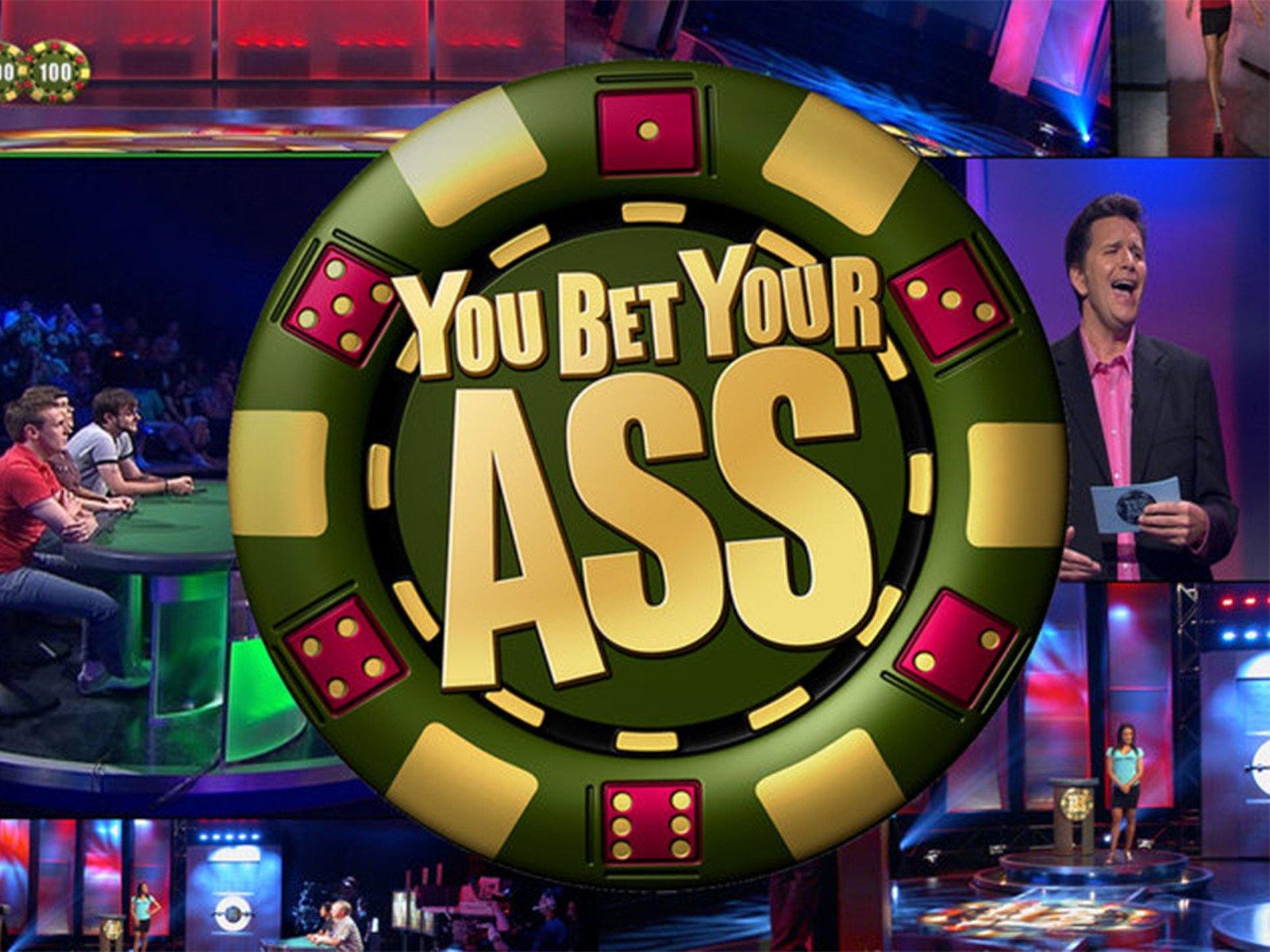 You Bet Your Ass - Season 1