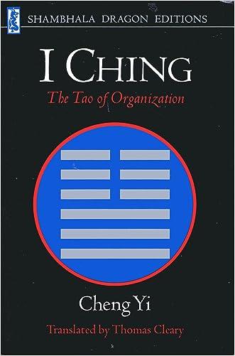 I Ching: The Tao of Organization (Shambala Dragon Editions) written by Cheng Yi