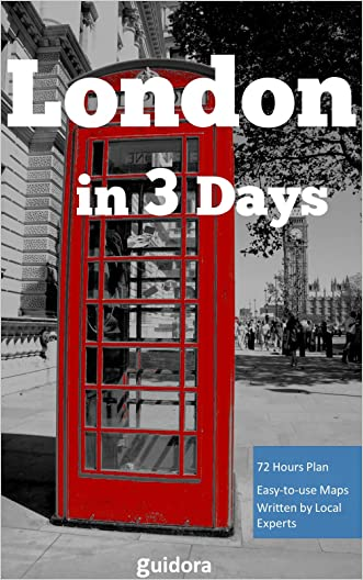 London in 3 Days-A 72 Hours Perfect Plan with the Best Things to Do in London (Travel Guide 2016):: An Itinerary on How to Enjoy 72 Amazing hours in Athens. Save Time & Money.+51 Travel Hacking Tips