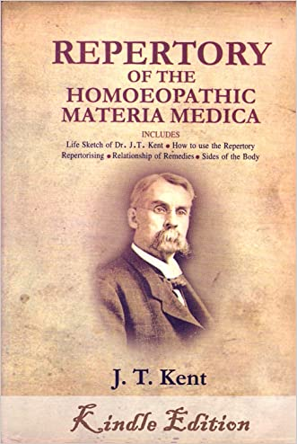 Repertory of the Homoeopathic (Homeopathic) Materia Medica by KENT (Lectures on Homeopathic) written by James Tyler Kent