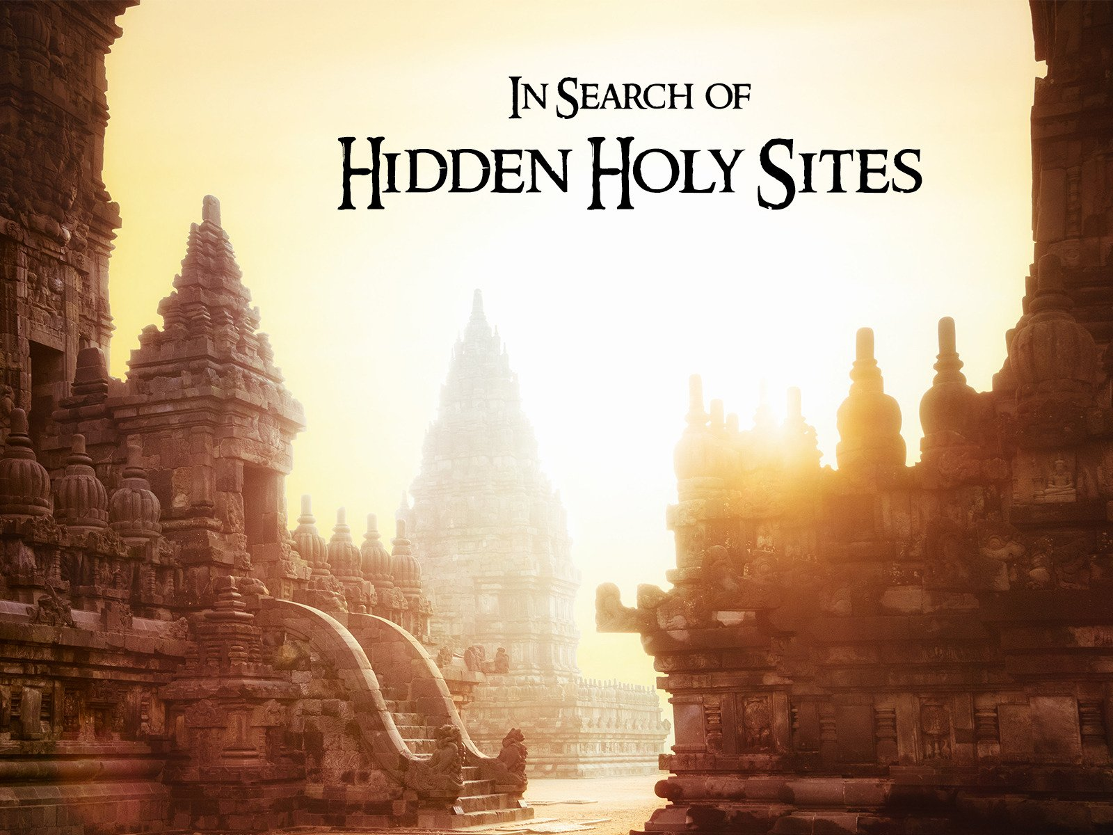 In Search of Hidden Holy Sites - Season 3