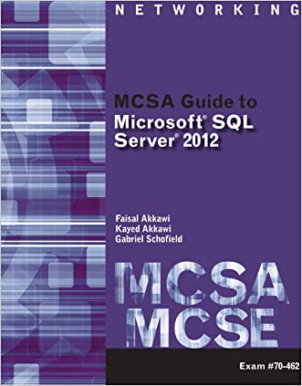 MCSA Guide to Microsoft SQL Server 2012 (Exam 70-462) (Networking (Course Technology))