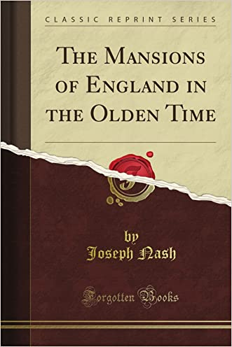 The Mansions of England in the Olden Time (Classic Reprint)