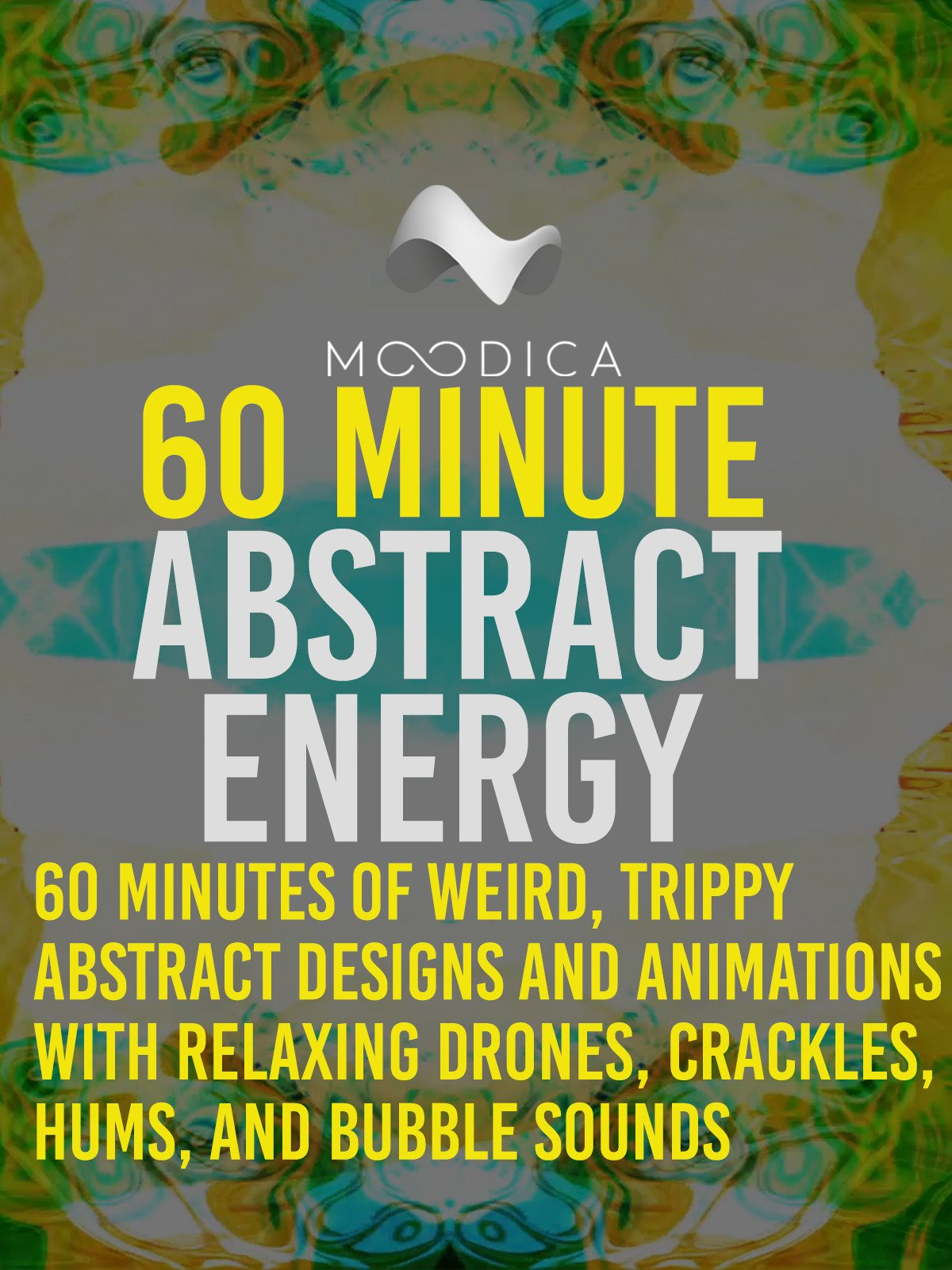 60 Minute Abstract Energy: Weird, Trippy Abstract Designs and Animations With Relaxing Drones, Crackles, Hums, and Bubble Sounds