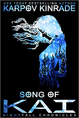Song of Kai (The Nightfall Chronicles Book 3) written by Karpov Kinrade