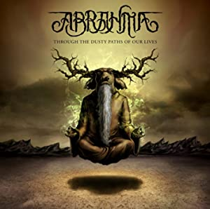 Abrahma - Through The Dusty Paths Of Our Lives (2012)
