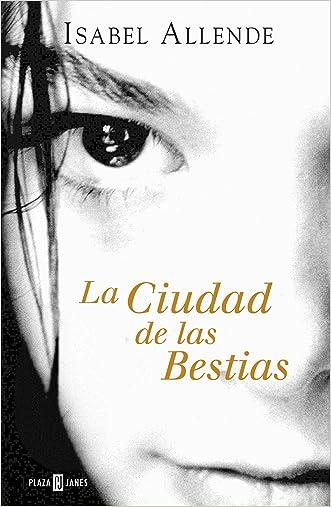 La Ciudad de las Bestias (Memorias del Águila y del Jaguar 1) (Spanish Edition)