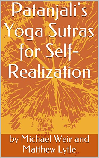 Patanjali's Yoga Sutras for Self-Realization: The Fastest Secret To Happiness