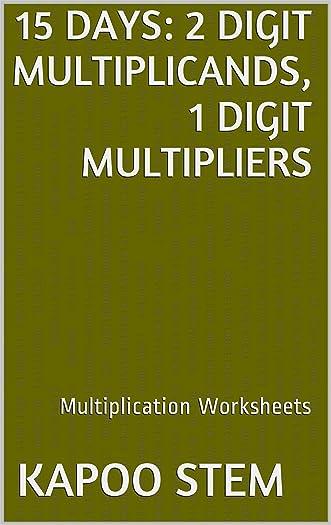 15 Multiplication Worksheets with 2-Digit Multiplicands, 1-Digit Multipliers: Math Practice Workbook (15 Days Math Multiplication Series)