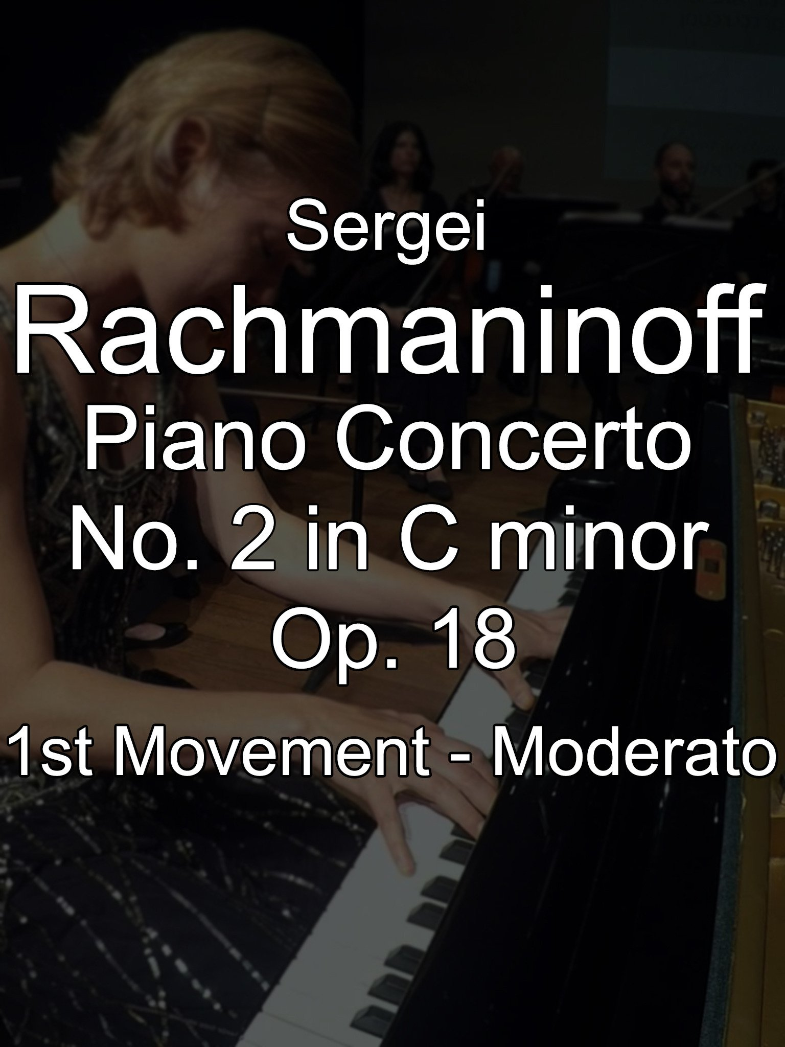 Sergei Rachmaninoff Piano Concerto No. 2 in C minor, Op. 18, 1st Movement on Amazon Prime Video UK