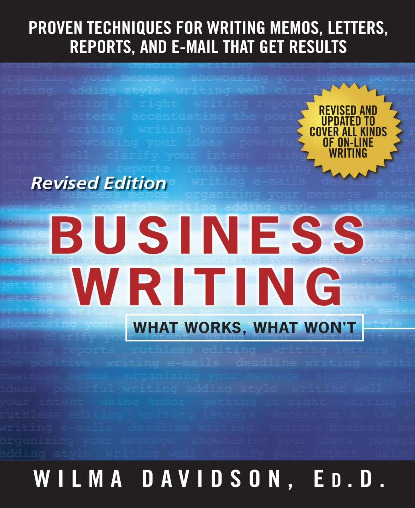 business writing books Top resources for business writing this book is an invaluable resource for writing reports, memos, proposals, emails and other business correspondence.