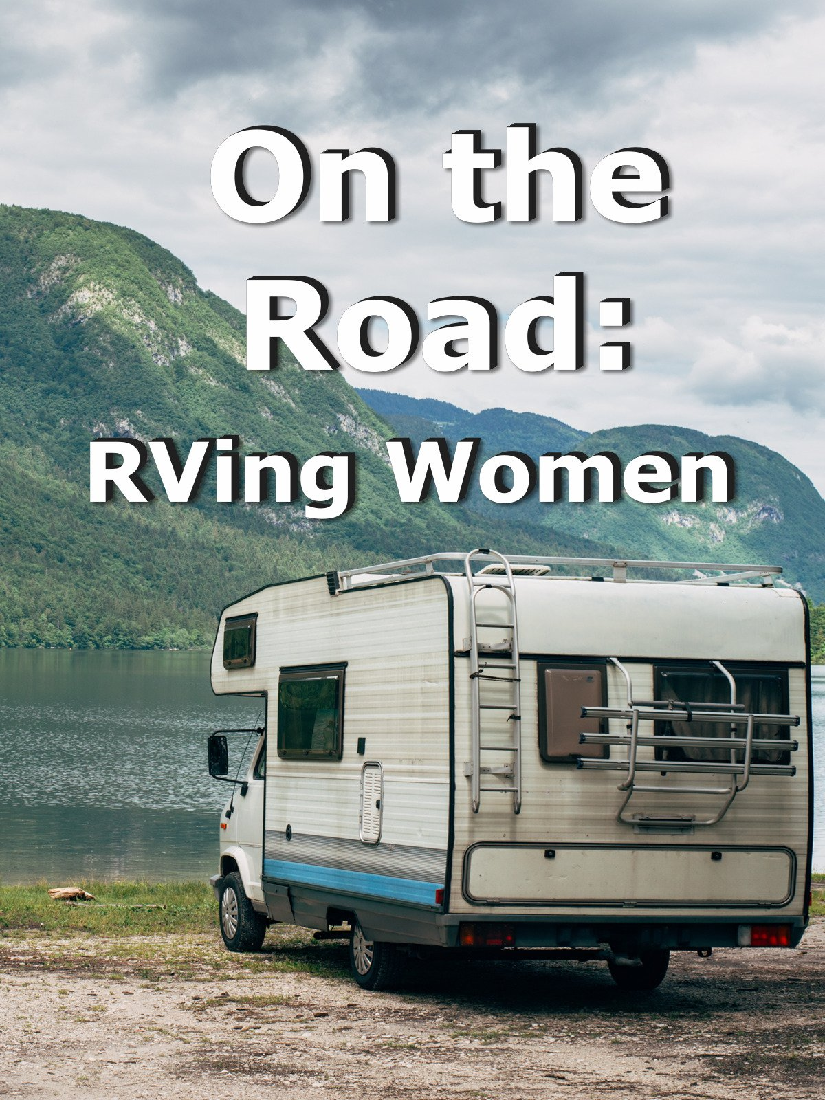 On the Road: RVing Women