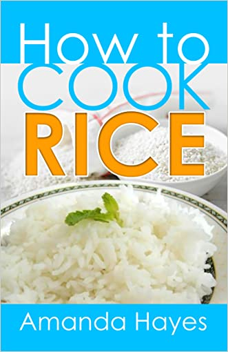 How to Cook Rice written by Amanda Hayes