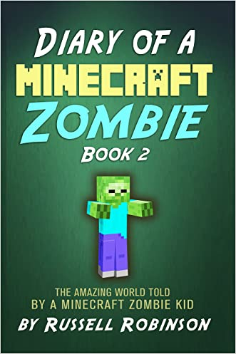 Diary of a Minecraft Zombie (Book 2): The Amazing Minecraft World Told by a Minecraft Zombie Kid (Books For Kids)