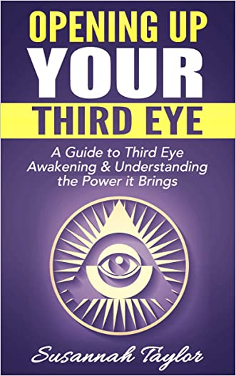 Third Eye: Opening Up Your Third Eye: A Guide to Third Eye Awakening: Understanding the Power it Brings (Additional Guide Included) (Psychic Power Third ... Meditation Mindfulness Angels & Spirit 101)