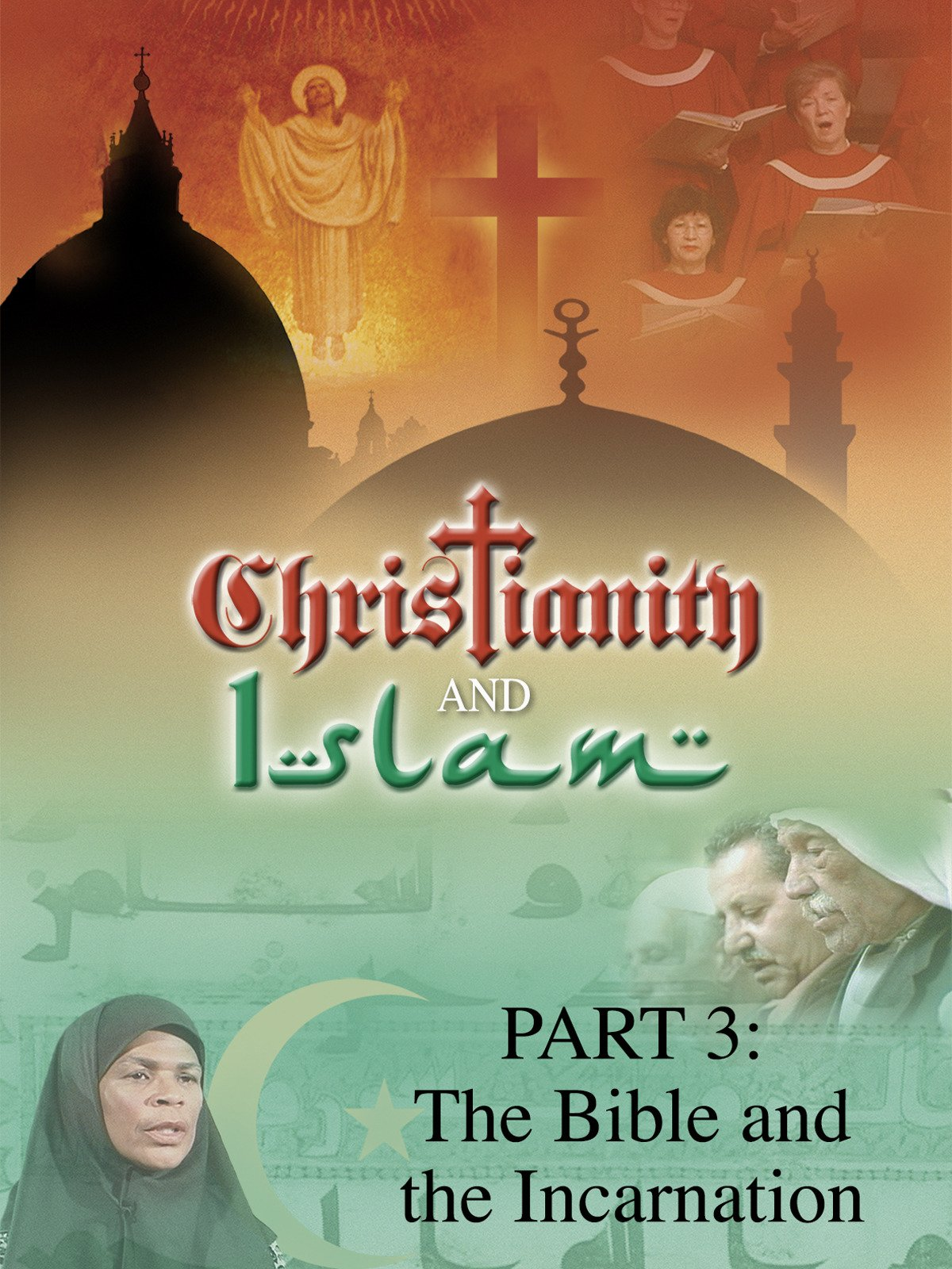 Christianity and Islam Part 3: The Bible and the Incarnation