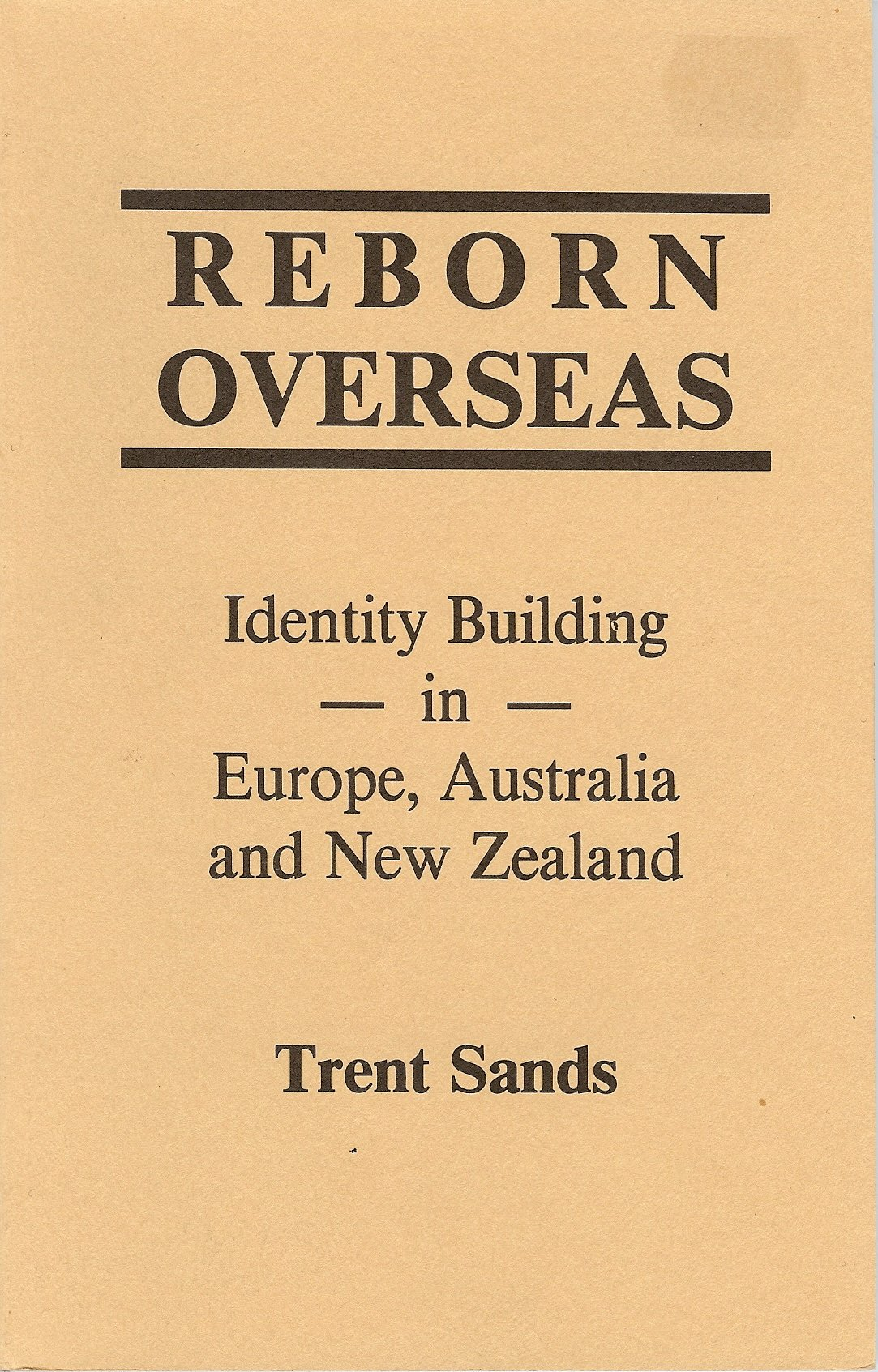 Reborn Overseas: Identity Building in Europe, Australia and New Zealand, SANDS, TRENT