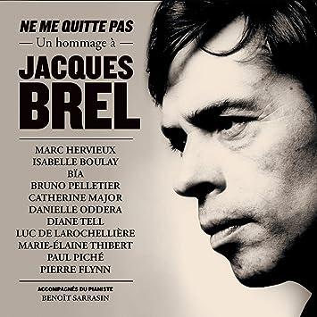 Ne me quitte pas: Un hommage à Jacques Brel