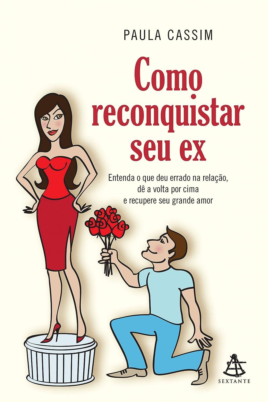 Dica de leitura - Como reconquistar seu ex