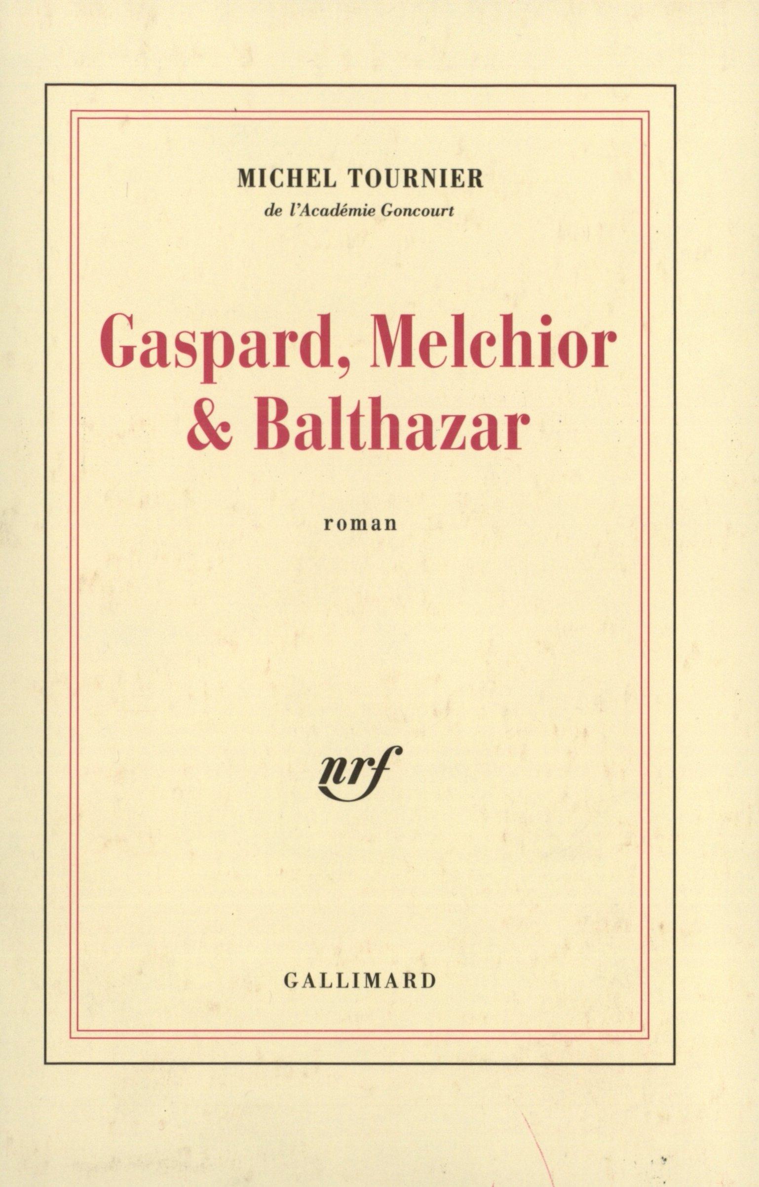Gaspard, Melchior et Balthazar - Michel Tournier