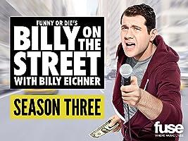 Funny or Die's Billy on the Street Season 3