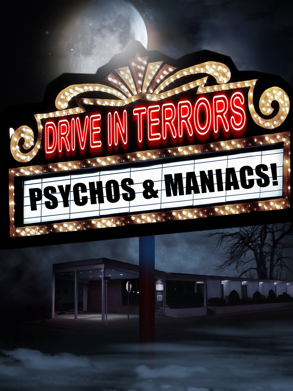 Drive-in Terrors: Psychos & Maniacs!